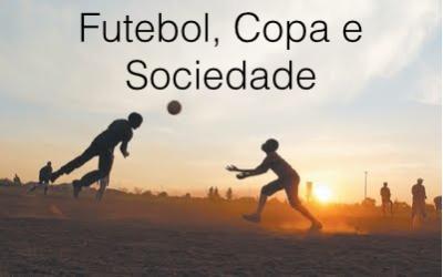 PODCAST: FUTEBOL, COPA E SOCIEDADE