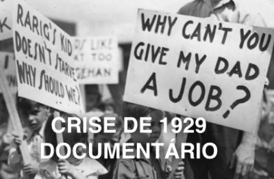 CRISE DE 1929 - DOCUMENTÁRIO