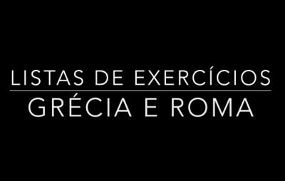 LISTAS GRÉCIA ROMA