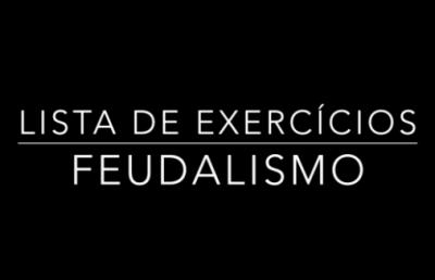 LISTA FEUDALISMO