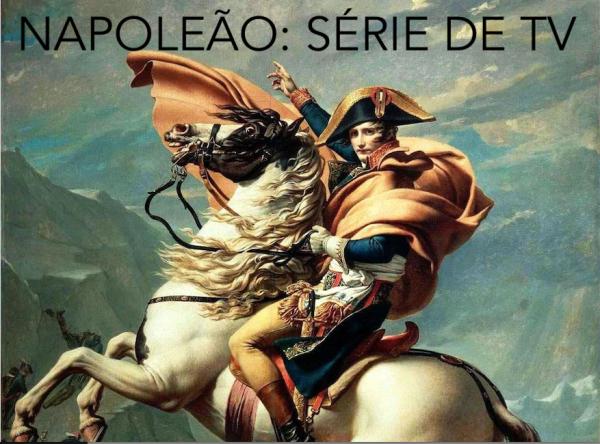 NAPOLEÃO - SÉRIE DE TV